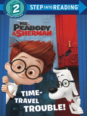 cover image of Time-Travel Trouble! (Mr. Peabody & Sherman)