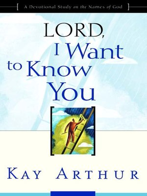 cover image of Lord, I Want to Know You