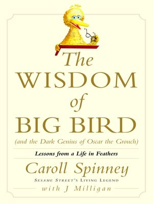 cover image of The Wisdom of Big Bird (and the Dark Genius of Oscar the Grouch)