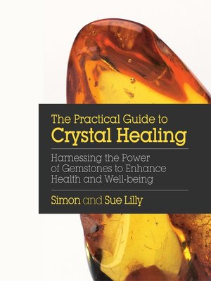 cover image of The Practical Guide to Crystal Healing