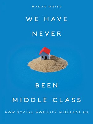 cover image of We Have Never Been Middle Class
