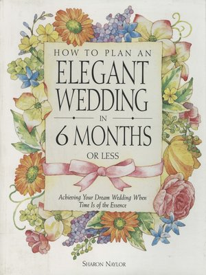cover image of How to Plan an Elegant Wedding in 6 Months or Less