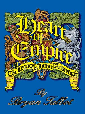cover image of Heart of Empire: The Legacy of Luther Arkwright