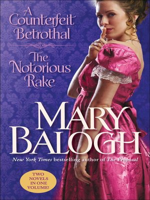 cover image of A Counterfeit Betrothal/The Notorious Rake