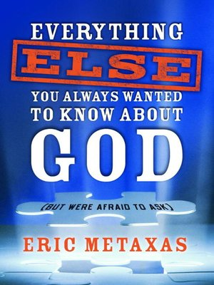 cover image of Everything Else You Always Wanted to Know About God (But Were Afraid to Ask)