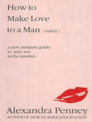 cover image of How to Make Love to a Man (safely)