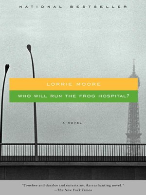 Who will run the frog hospital by lorrie moore overdrive rakuten who will run the frog hospital fandeluxe Gallery