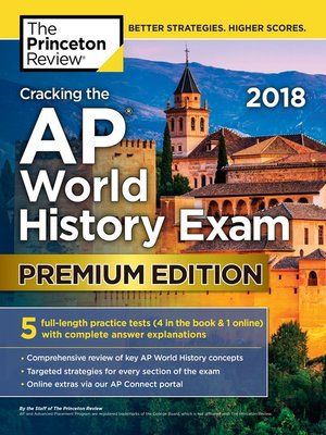 Cracking the AP World History Exam 2018, Premium Edition by