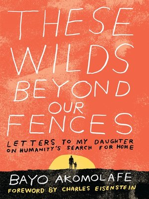 cover image of These Wilds Beyond Our Fences