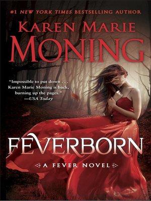Karen marie moning overdrive rakuten overdrive ebooks feverborn fever series book 8 karen marie moning author fandeluxe Images