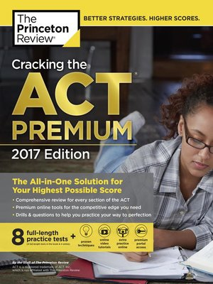 cover image of Cracking the ACT Premium Edition with 8 Practice Tests, 2017