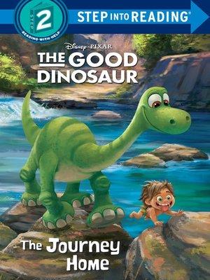 cover image of The Journey Home (Disney/Pixar the Good Dinosaur)