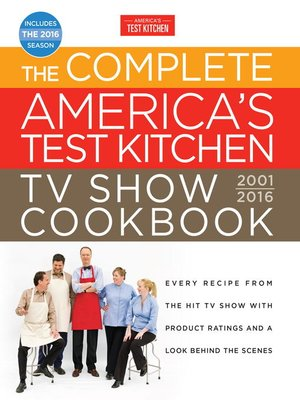 cover image of The Complete America's Test Kitchen TV Show Cookbook 2001-2016
