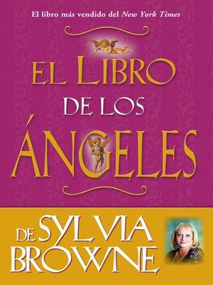cover image of El Libro de los Ángeles de Sylvia Browne