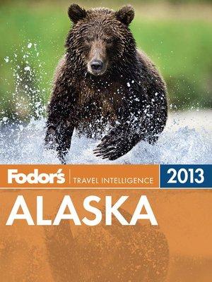 cover image of Fodor's Alaska 2013