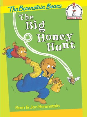 cover image of The Berenstain Bears The Big Honey Hunt