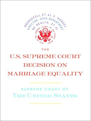 cover image of The U.S. Supreme Court Decision on Marriage Equality