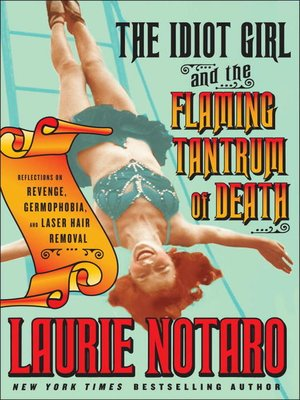 cover image of The Idiot Girl and the Flaming Tantrum of Death
