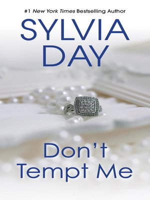 Sylvia day overdrive rakuten overdrive ebooks audiobooks and cover image of dont tempt me fandeluxe Choice Image