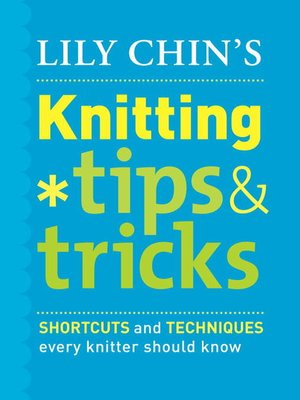 cover image of Lily Chin's Knitting Tips and Tricks