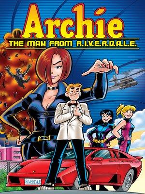 cover image of Archie: The Man from R.I.V.E.R.D.A.L.E.