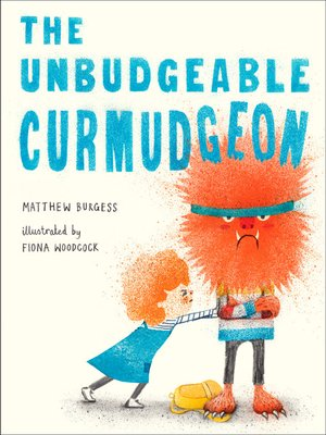 cover image of The Unbudgeable Curmudgeon