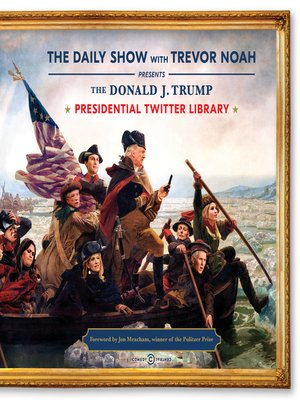cover image of The Donald J. Trump Presidential Twitter Library