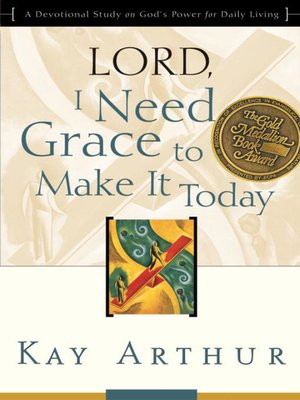 cover image of Lord, I Need Grace to Make It Today