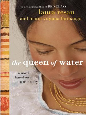 Ebook The Queen Of Water By Laura Resau