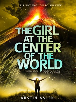 cover image of The Girl at the Center of the World