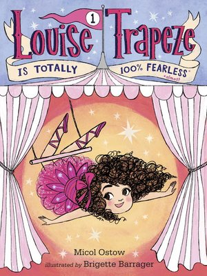 cover image of Louise Trapeze Is Totally 100% Fearless