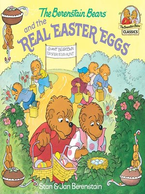 cover image of The Berenstain Bears and the Real Easter Eggs