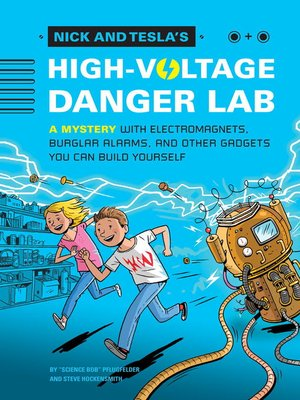 cover image of Nick and Tesla's High-Voltage Danger Lab
