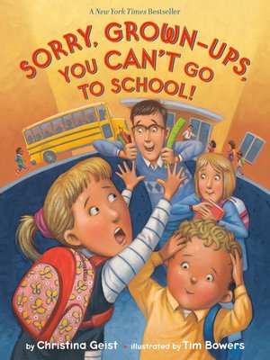 cover image of Sorry, Grown-Ups, You Can't Go to School!