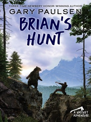 Brians hunt by gary paulsen overdrive rakuten overdrive ebooks brians hunt hatchet series book fandeluxe Image collections