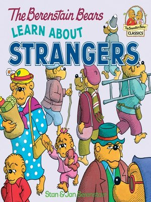 cover image of The Berenstain Bears Learn About Strangers