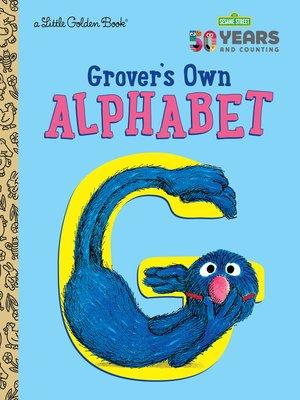 cover image of Grover's Own Alphabet (Sesame Street)