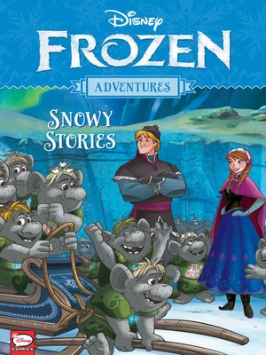 cover image of Disney Frozen Adventures: Snowy Stories