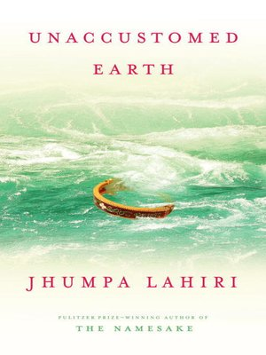cover image of Unaccustomed Earth