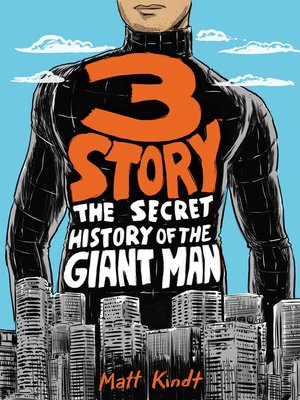 cover image of 3 Story: The Secret History of the Giant Man