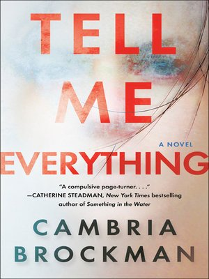 Tell Me Everything by Cambria Brockman · OverDrive (Rakuten