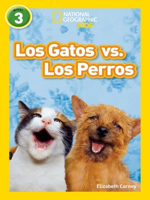 cover image of National Geographic Readers: Los Gatos vs. Los Perros (Cats vs. Dogs)