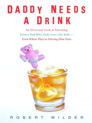 cover image of Daddy Needs a Drink