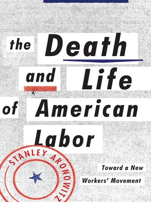 cover image of The Death and Life of American Labor