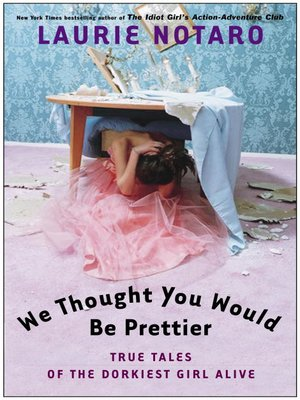 cover image of We Thought You Would Be Prettier