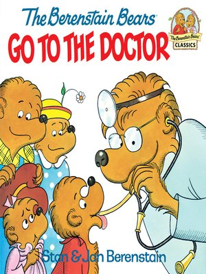 cover image of The Berenstain Bears Go to the Doctor