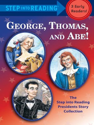 cover image of George, Thomas, and Abe!