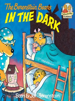 cover image of The Berenstain Bears in the Dark