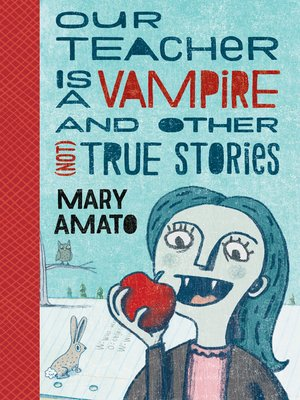 cover image of Our Teacher Is a Vampire and Other (Not) True Stories