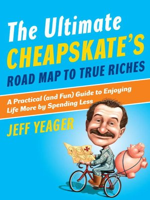 cover image of The Ultimate Cheapskate's Road Map to True Riches